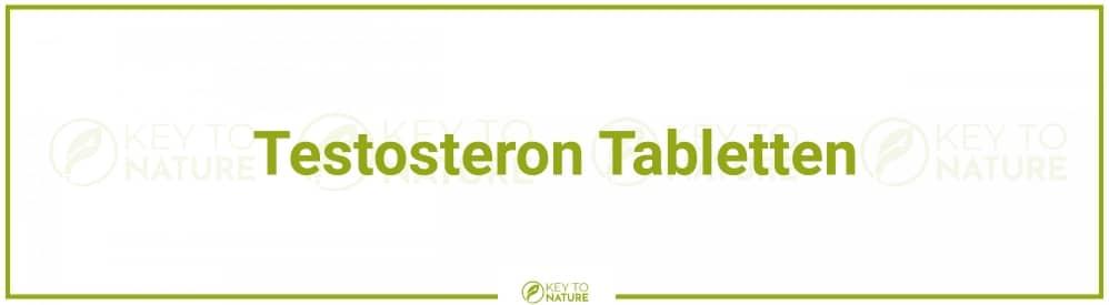 Testosteron Tabletten